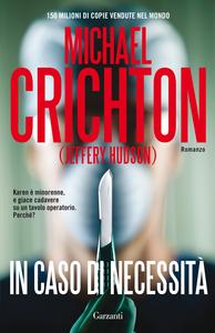 Libro In caso di necessità Michael Crichton , Jeffery Hudson