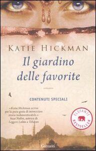 Foto Cover di Il giardino delle favorite, Libro di Katie Hickman, edito da Garzanti Libri