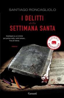 I delitti della settimana santa - Santiago Roncagliolo - copertina