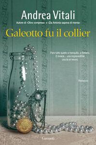 Libro Galeotto fu il collier Andrea Vitali