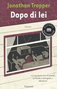Libro Dopo di lei Jonathan Tropper