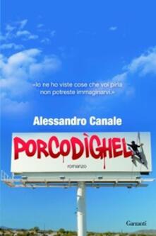 Porcodighel - Alessandro Canale - copertina