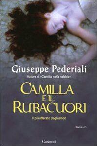 Foto Cover di Camilla e il rubacuori, Libro di Giuseppe Pederiali, edito da Garzanti Libri