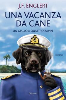Fondazionesergioperlamusica.it Una vacanza da cane. Un giallo a quattro zampe Image