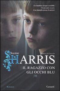 Foto Cover di Il ragazzo con gli occhi blu, Libro di Joanne Harris, edito da Garzanti Libri