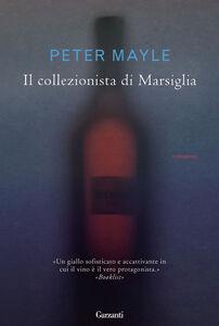 Libro Il collezionista di Marsiglia Peter Mayle