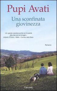 Libro Una sconfinata giovinezza Pupi Avati