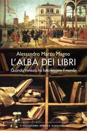 Copertina  L'alba dei libri : quando Venezia ha fatto leggere il mondo