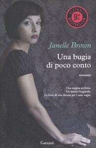 Libro Una bugia di poco conto Janelle Brown