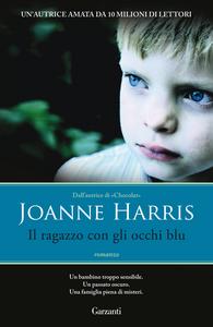 Libro Il ragazzo con gli occhi blu Joanne Harris
