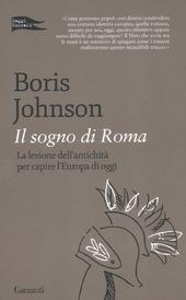 Il sogno di Roma. La lezione dell'antichità per capire l'Europa di oggi