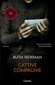 Foto Cover di Cattive compagnie, Libro di Ruth Newman, edito da Garzanti Libri