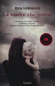 Libro La madre che vorrei Olivia Lichtenstein