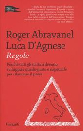 Regole. Perché tutti gli italiani devono sviluppare quelle giuste e rispettarle per rilanciare il paese