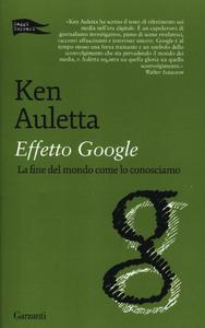 Libro Effetto Google. La fine del mondo come lo conosciamo Ken Auletta