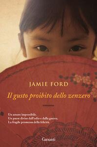 Foto Cover di Il gusto proibito dello zenzero, Libro di Jamie Ford, edito da Garzanti Libri