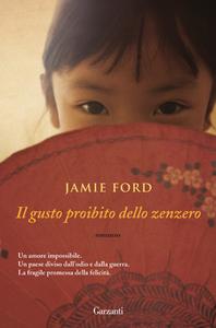 Libro Il gusto proibito dello zenzero Jamie Ford