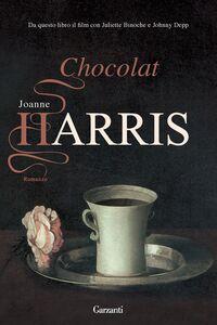 Foto Cover di Chocolat, Libro di Joanne Harris, edito da Garzanti Libri
