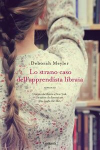 Libro Lo strano caso dell'apprendista libraia Deborah Meyler