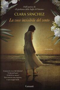 Foto Cover di La voce invisibile del vento, Libro di Clara Sánchez, edito da Garzanti Libri