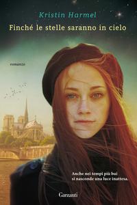 Libro Finché le stelle saranno in cielo Kristin Harmel