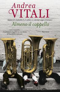 Foto Cover di Almeno il cappello, Libro di Andrea Vitali, edito da Garzanti Libri