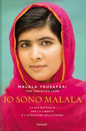 Io sono Malala. La mia battaglia per la libertà e l'istruzione delle donne copertina