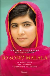 Io sono Malala. La mia battaglia per la libertà e l'istruzione delle donne - Yousafzai Malala Lamb Christina - wuz.it
