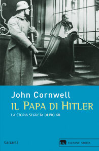 Libro Il papa di Hitler. La storia segreta di Pio XII John Cornwell