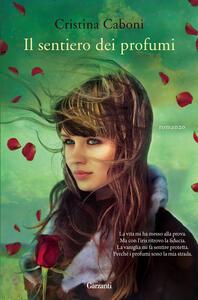 Il sentiero dei profumi - Cristina Caboni - copertina