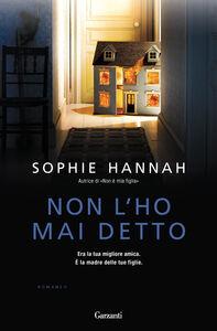 Libro Non l'ho mai detto Sophie Hannah