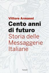 Cento anni di futuro. Storia delle Messaggerie Italiane