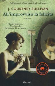 Foto Cover di All'improvviso la felicità, Libro di J. Courtney Sullivan, edito da Garzanti Libri