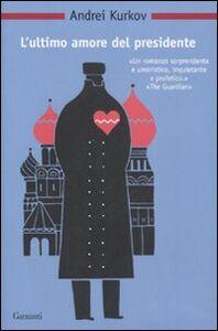Libro L' ultimo amore del presidente Andrei Kurkov
