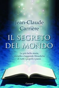 Libro Il segreto del mondo Jean-Claude Carrière