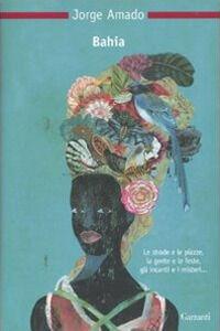 Foto Cover di Bahia, Libro di Jorge Amado, edito da Garzanti Libri