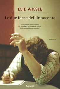 Libro Le due facce dell'innocente Elie Wiesel