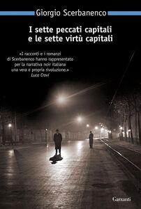 Foto Cover di I sette peccati capitali e le sette virtù capitali, Libro di Giorgio Scerbanenco, edito da Garzanti Libri