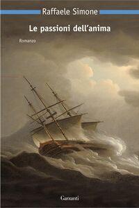 Libro Le passioni dell'anima Raffaele Simone