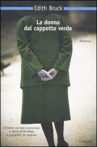 Foto Cover di La donna dal cappotto verde, Libro di Edith Bruck, edito da Garzanti Libri