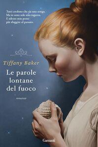 Libro Le parole lontane del fuoco Tiffany Baker