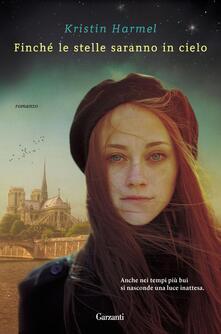 Finché le stelle saranno in cielo - Kristin Harmel - copertina