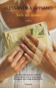 Libro Solo un uomo Alessandra Appiano