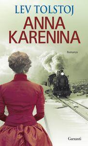 Foto Cover di Anna Karenina, Libro di Lev Tolstoj, edito da Garzanti Libri