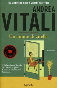 Libro Un amore di zitella Andrea Vitali
