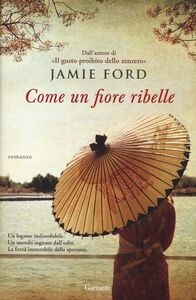 Libro Come un fiore ribelle Jamie Ford