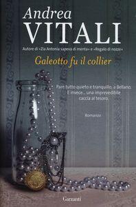 Foto Cover di Galeotto fu il collier, Libro di Andrea Vitali, edito da Garzanti Libri