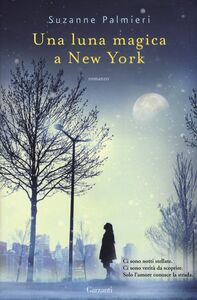 Foto Cover di Una luna magica a New York, Libro di Suzanne Palmieri, edito da Garzanti Libri