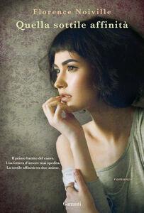 Libro Quella sottile affinità Florence Noiville