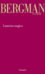 Libro Lanterna magica Ingmar Bergman